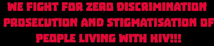 We fight for ZERO discrimination